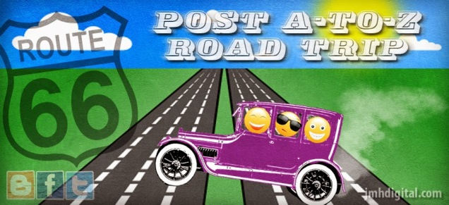 Post A-to-Z Road Trip